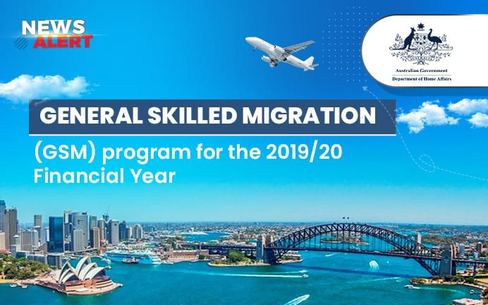 General Skilled Migration (GSM) Program for the 2019/20 Financial Year