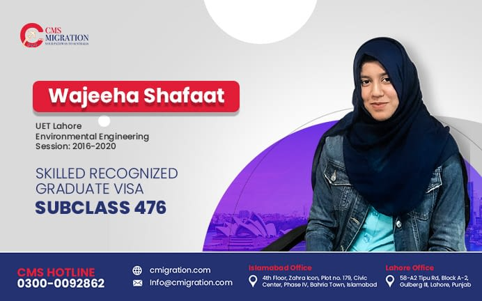 Applicant for Subclass 476 Visa | Wajeeha Shafaat | CMS Migration