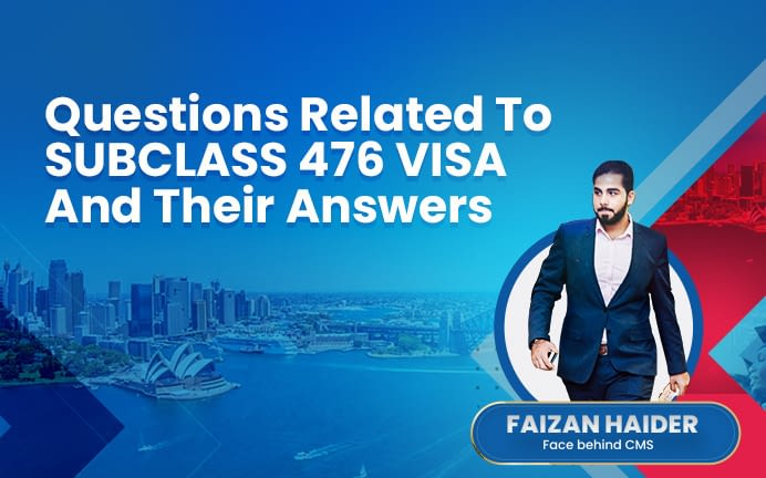 Faizan Haider - Questions Related to Subclass 476 Visa - Skilled Recognised Graduate Visa